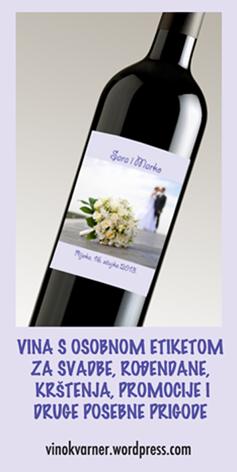 Kvalitetna vina s osobnom etiketom i fotografijom mladenaca. Klikni na sliku i naruči!