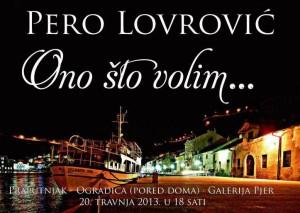 Pero Lovrović izložba: Ono što volim...